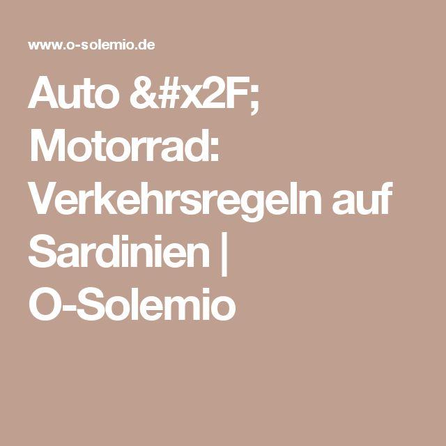 Auto / Motorrad: Verkehrsregeln auf Sardinien | O-Solemio