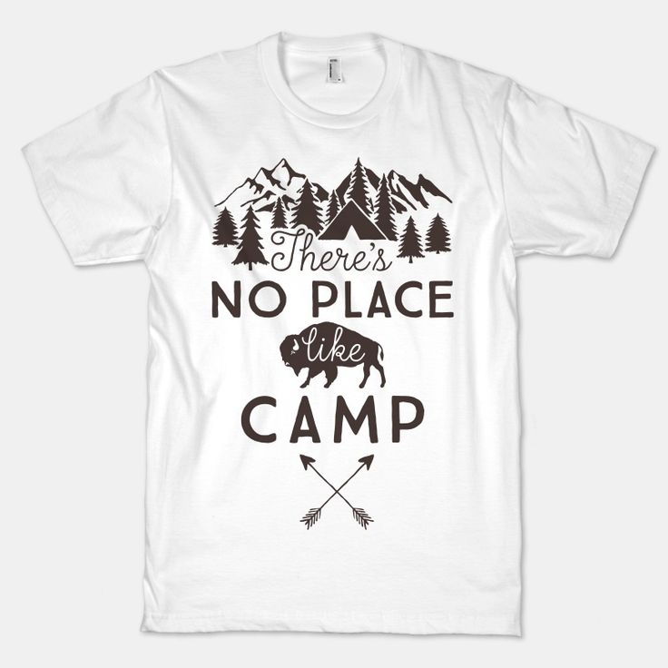 There's No Place Like Camp | T-Shirts, Tank Tops, Sweatshirts and Hoodies | HUMAN
