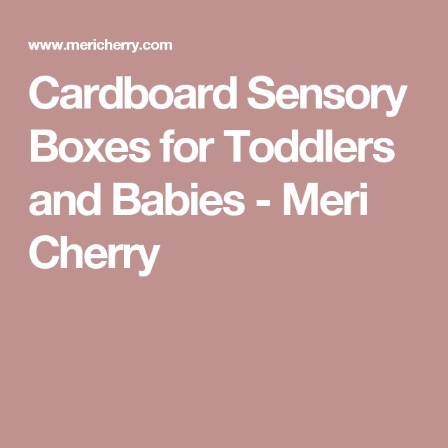 Cardboard Sensory Boxes for Toddlers and Babies - Meri Cherry