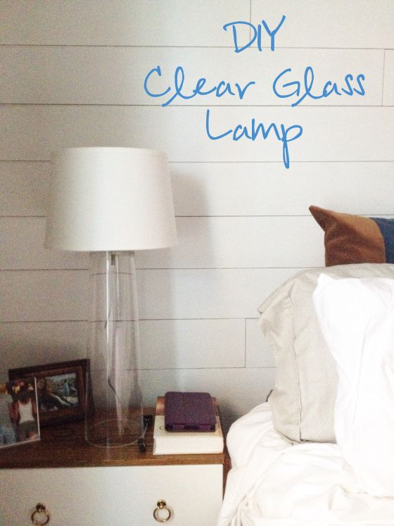DIY Clear glass lamp! Crate and Barrel Knock off