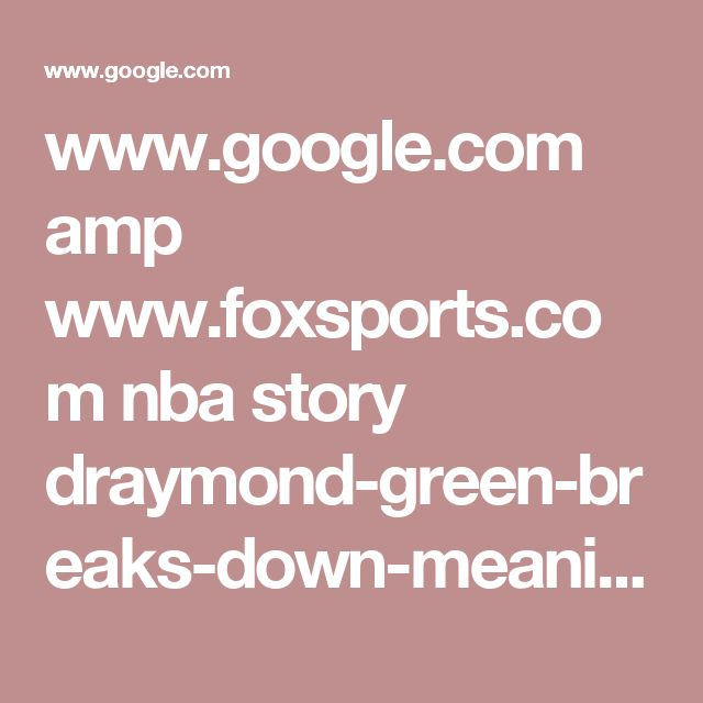 www.google.com amp www.foxsports.com nba story draymond-green-breaks-down-meaning-behind-the-quickie-t-shirt-he-wore-at-warriors-parade-061517%3Famp%3Dtrue