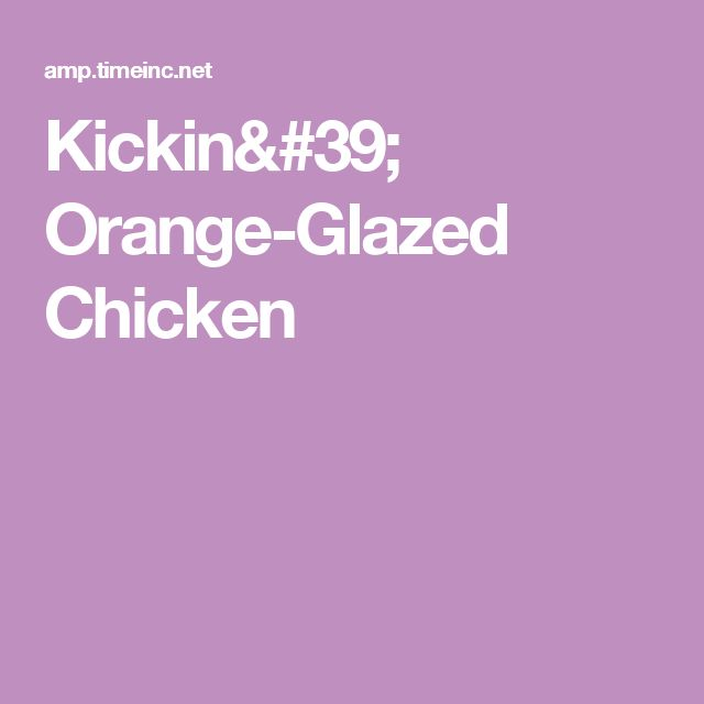 Kickin' Orange-Glazed Chicken