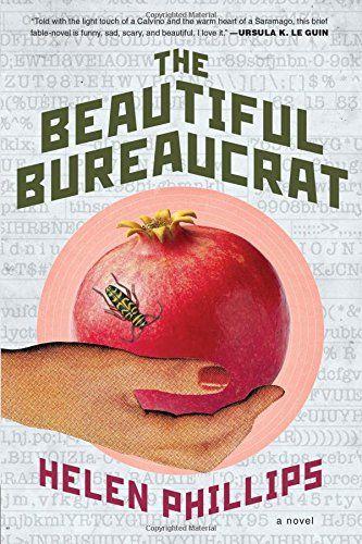 The Beautiful Bureaucrat: A Novel by Helen Phillips http://smile.amazon.com/dp/1627793763/ref=cm_sw_r_pi_dp_aZvoxb0G56V0H
