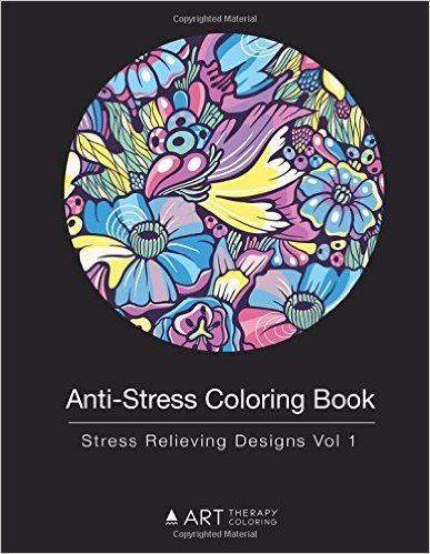 Anti Stress Coloring Book Relieving Designs Vol 1 Volume