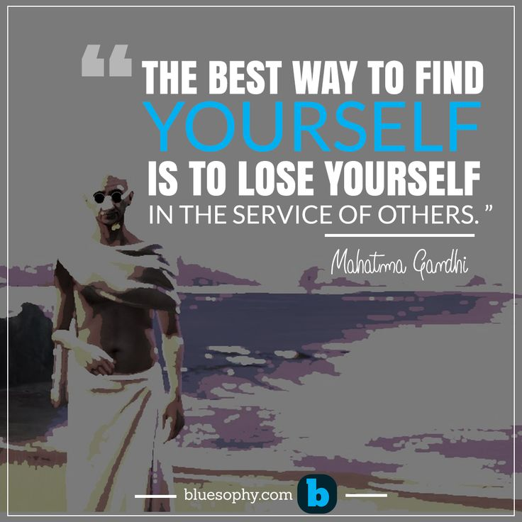 """The best way to find yourself is to lose yourself in the service of others. ""-Mahatma Gandhi Build up everyday your business acumen. Join now for free : http://www.bluesophy.com/en/auth/"