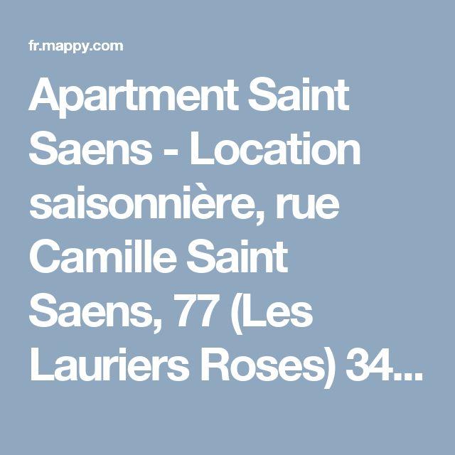 Apartment Saint Saens - Location saisonnière, rue Camille Saint Saens, 77 (Les Lauriers Roses) 34340 Marseillan - Adresse, Horaire