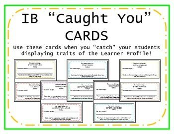 "Use these ""Caught You"" cards in your classroom to celebrate when attributes of the Learner Profile are being shown within your students! These are directly linked to the IB Learner Profile but can also be used in a traditional, non-IB classroom!"