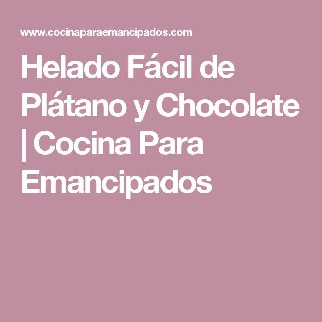 Helado Fácil de Plátano y Chocolate | Cocina Para Emancipados