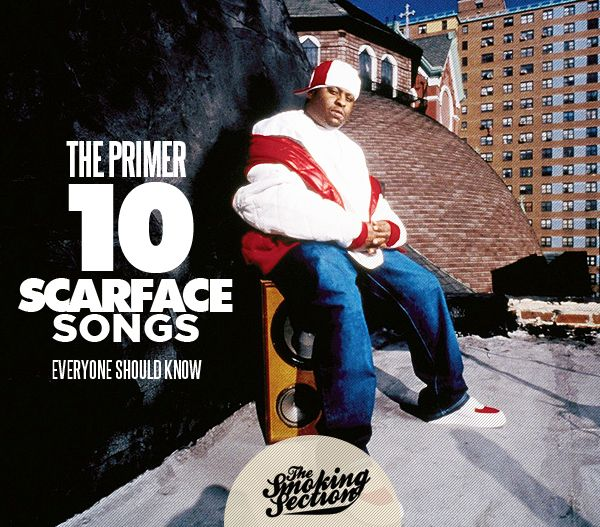 The Primer: 10 Scarface Songs Everyone Should Know