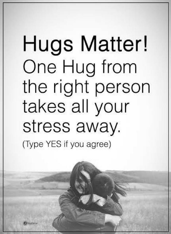 Quotes Hugs Matter! one hug from the right person takes all your stress away.