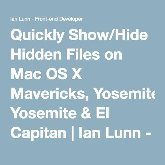Quickly Show/Hide Hidden Files on Mac OS X Mavericks, Yosemite & El Capitan | Ian Lunn - Front-end Developer