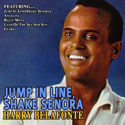Jump In Line,shake Senora…Harry Belafonte