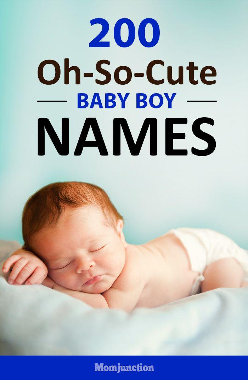 200 Oh-So-Cute Baby Boy Names