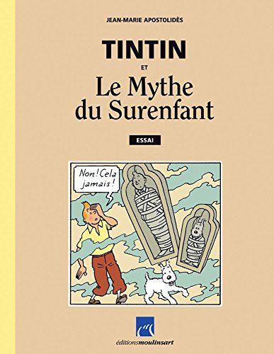 Tintin et Le Mythe du Surenfant par [Apostolidès, Jean-Marie]