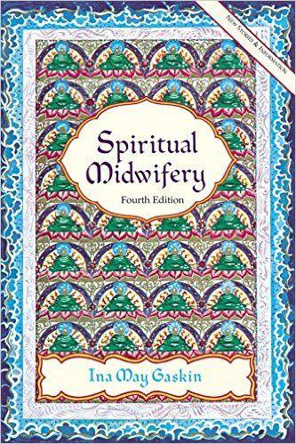 Spiritual Midwifery: 9781570671043: Medicine & Health Science Books @ Amazon.com