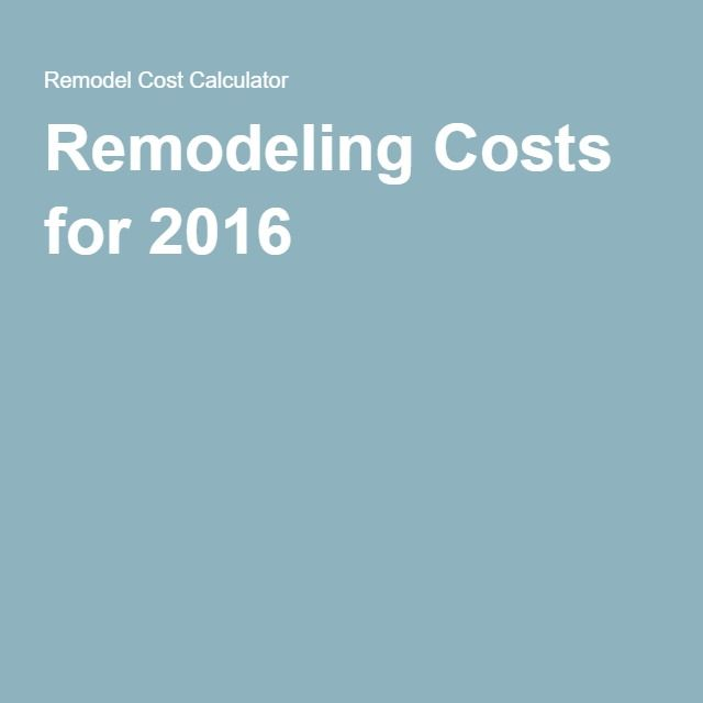 Remodeling Costs for 2016