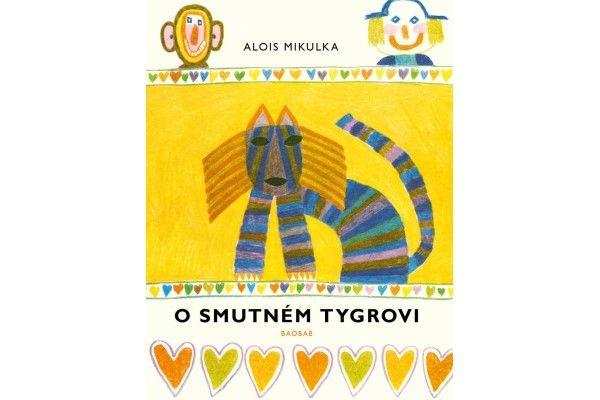 O smutném tygrovi / Alois Mikulka