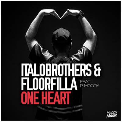 One Heart - ItaloBrothers & Floorfilla Feat. P. Moody