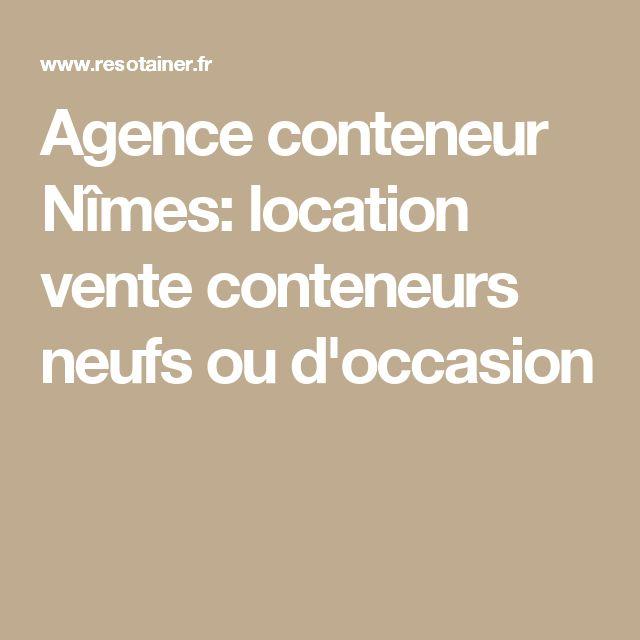 Agence conteneur Nîmes: location vente conteneurs neufs ou d'occasion