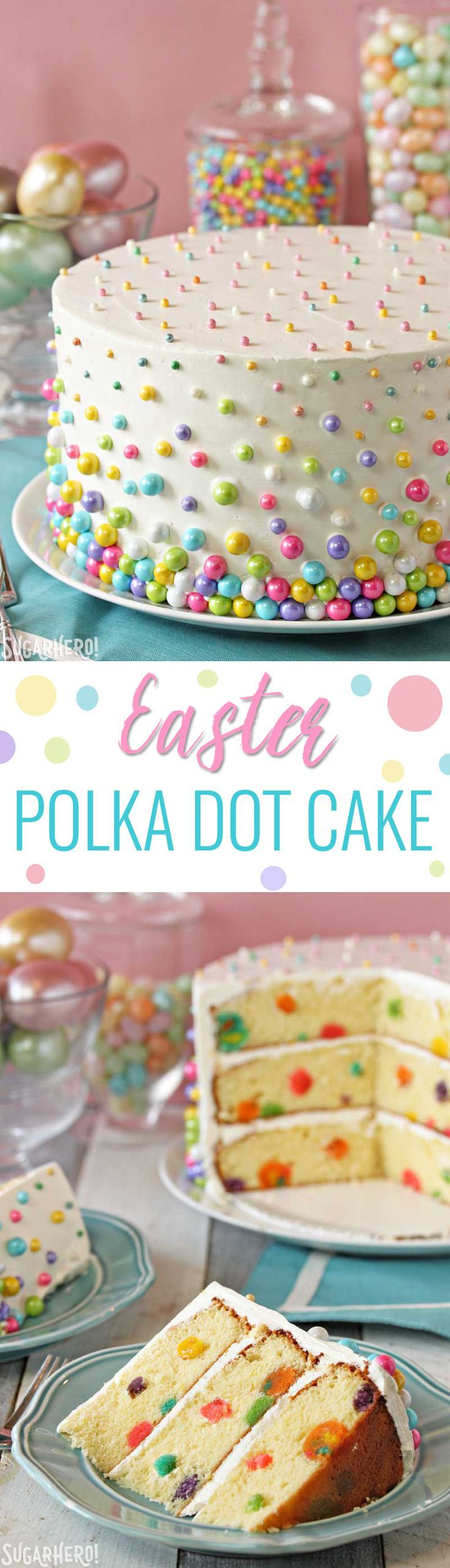 Easter Polka Dot Cake, with polka dots on the outside AND the inside! So fun to cut into, and surprisingly easy to do! | From http://SugarHero.com