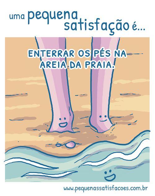 …enterrar os pés na areia da praia! sugestão maravilhosa da Emmanuelle Marques! :D