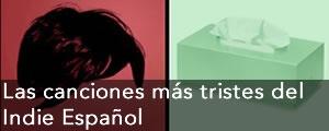 Las canciones más tristes del indie español