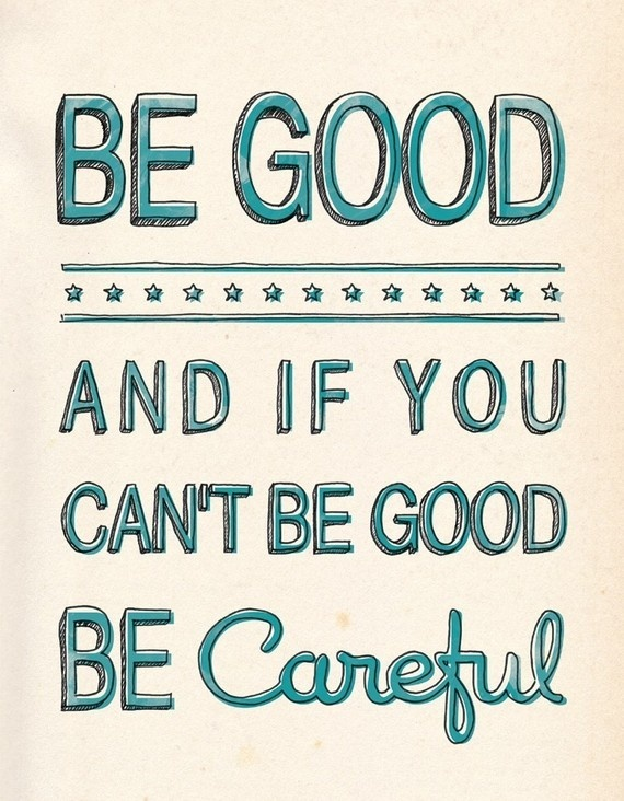 via Etsy....Be careful: Sayings, Stuff, Quotes, Cant, Truth, Things, Good Advice