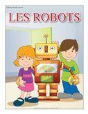 Programmation sur le thème des robots avec des activités éducatives; jeux, bricolages, coloriages, histoires, comptines, chansons, fiches d'activités imprimables