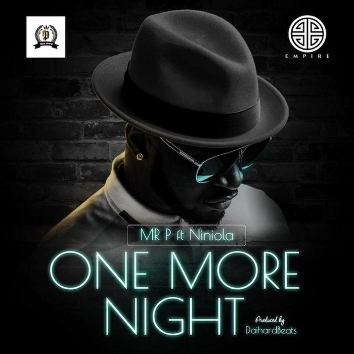 Music Mr P Ft Niniola One More Night One More Night Nights Lyrics Songs