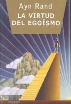 La Virtud del Egoísmo de Ayn Rand es un libro que te enseña los verdaderos principios morales y éticos del hombre...