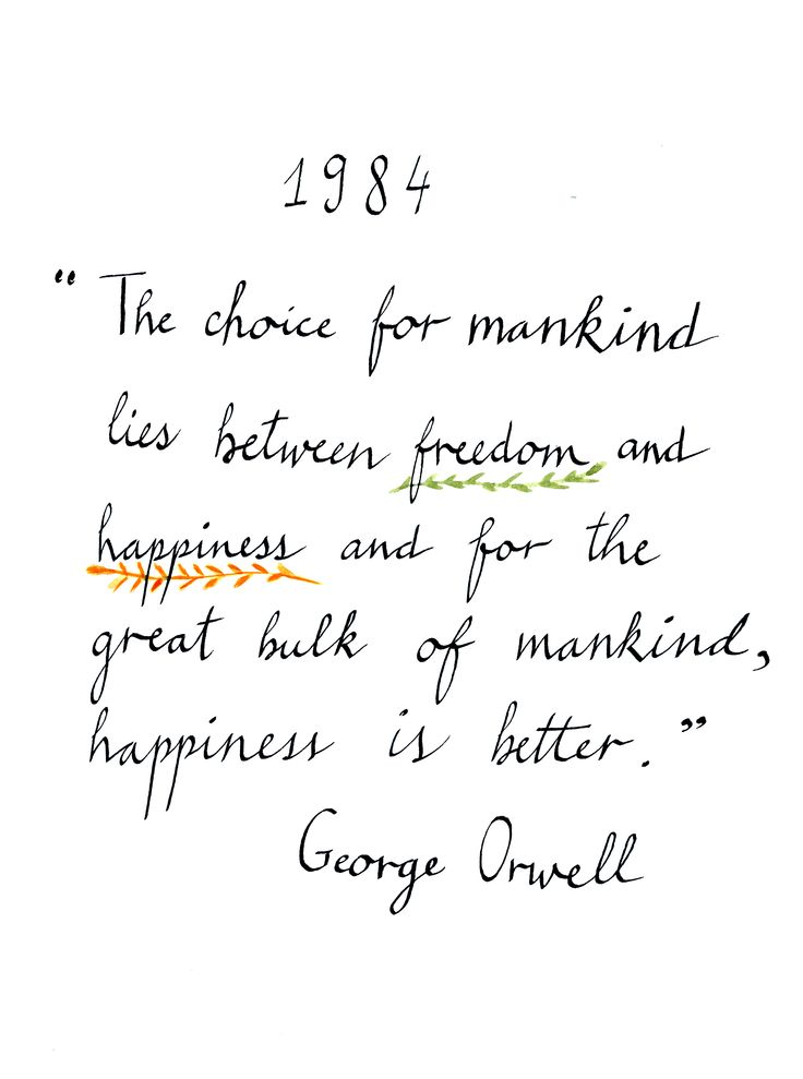 George Orwell - 1984  #books #quotes I want do a page explaining the truth George Orwell was missing in this quote.
