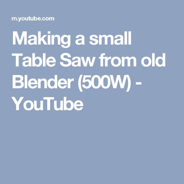 Making a small Table Saw from old Blender (500W) - YouTube