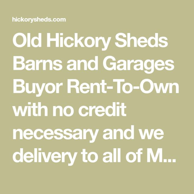 Old Hickory Sheds Barns And Garages Buyor Rent-To-Own With