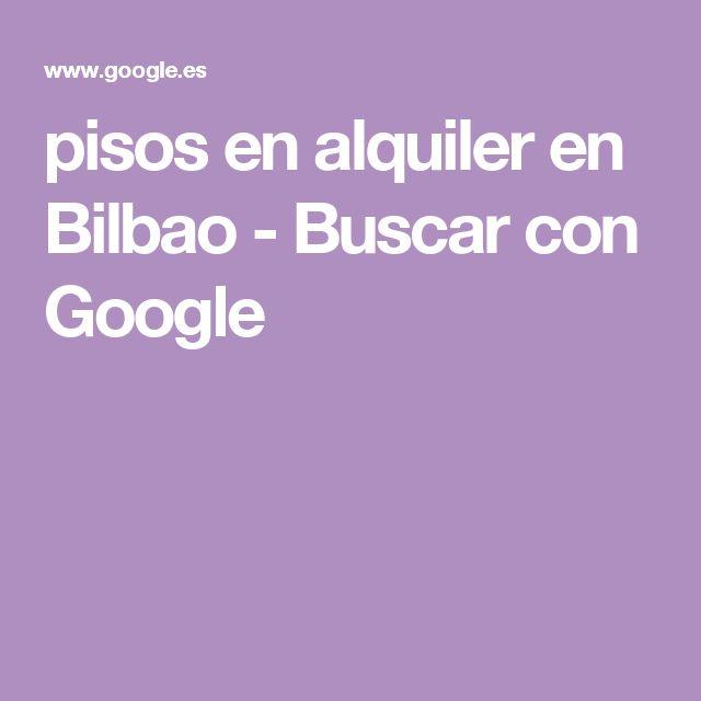 pisos en alquiler en Bilbao - Buscar con Google