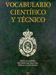 Vocabulario científico y técnico / Real Academia de Ciencias Exactas, Físicas y Naturales