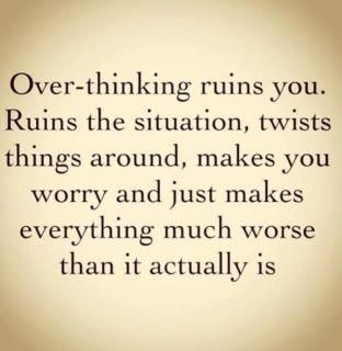I need to remember this...Thoughts, Stop Thinking, Remember This, Quotes, True Words, So True, Overthinking, True Stories, Over Thinking