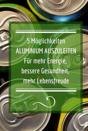 Aluminium ausleiten - die 5 besten Möglichkeiten. Aluminium im Körper schadet der Gesundheit, dass musste ich aus eigener leidvoller Erfahrung lernen! Aluminium entgiften hilft dabei, mehr Energie zu bekommen, unterstützt die Gesundheit und Lebensfreude. Mit kostenloser Checkliste zum Download