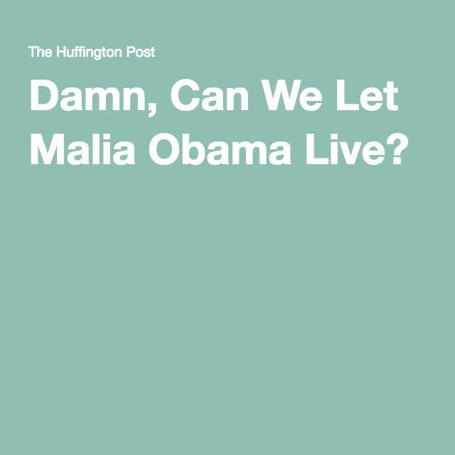 Damn, Can We Let Malia Obama Live?