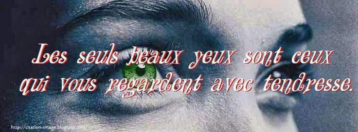"""""""Les seuls beaux yeux sont ceux qui vous regardent avec tendresse"""" Coco Chanel"""
