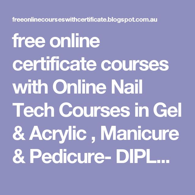 free online certificate courses with Online Nail Tech Courses in Gel & Acrylic , Manicure & Pedicure- DIPLOMA