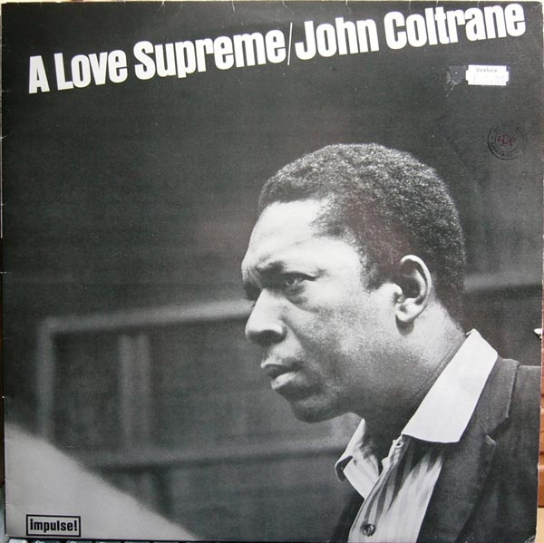 John Coltrane - A Love Supreme | Favourite Albums | Pinterest