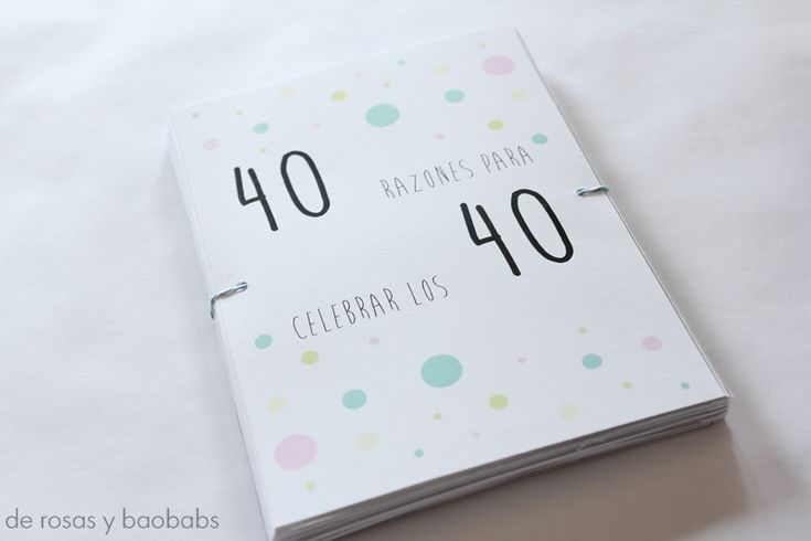 40 razones para cumplir 40