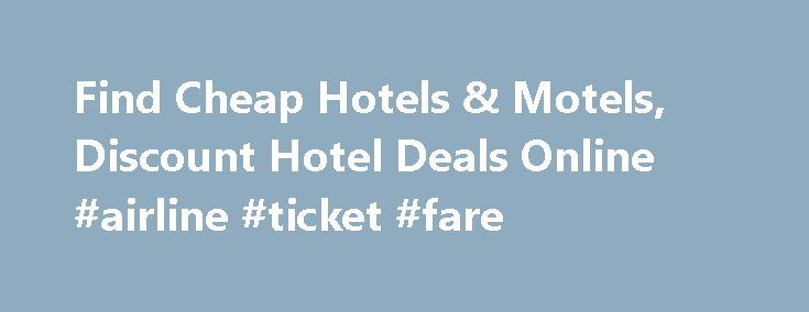 Find Cheap Hotels & Motels, Discount Hotel Deals Online #airline #ticket #fare http://cheap.nef2.com/find-cheap-hotels-motels-discount-hotel-deals-online-airline-ticket-fare/  #find cheap hotels # Introducing Red Roof PLUS+ Red Roof PLUS+ includes a new Premium room type, welcoming red canopies at select properties that project the brand s signature color, enhanced LED lighting, attractive landscaping and outside signage indicating it s a Red Roof PLUS+ property. Red Roof PLUS+ properties…