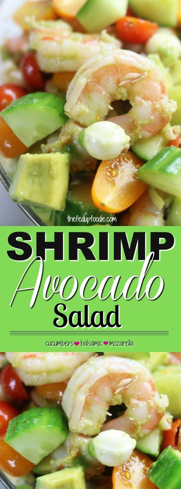 Shrimp Avocado Salad is a tasty and low-carb recipe perfect for a refreshing meal on a hot summer day. A balsamic, olive oil and garlic dressing surrounds chilled shrimp, avocado, mozzarella and tomatoes. This 15 minute meal is my favorite as a packed worked lunch. #shrimprecipeshealthy #seafoodsalad #shrimpavocadosalad #shrimpsaladhealthy https://www.thefedupfoodie.com