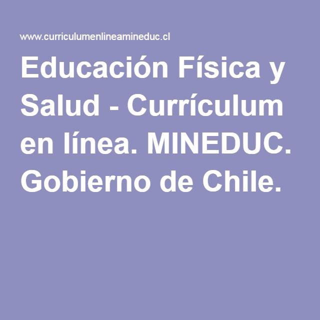 Educación Física y Salud - Currículum en línea. MINEDUC. Gobierno de Chile.