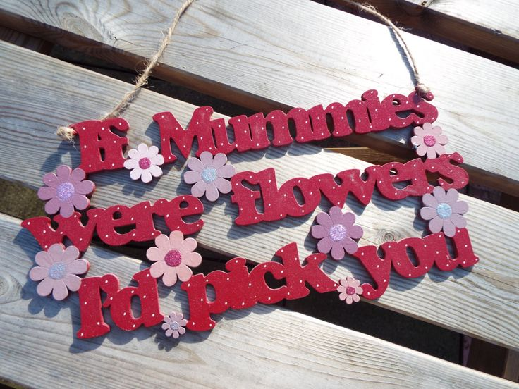 If MUMMIES WERE FLOWERS, I'd pick you..... wooden gift plaque. Hand-painted, laser-cut. Ideal present for Mum/Mummy/Mother by KatijanesCreations on Etsy