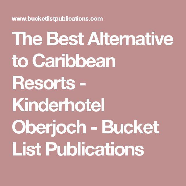 The Best Alternative to Caribbean Resorts - Kinderhotel Oberjoch - Bucket List Publications