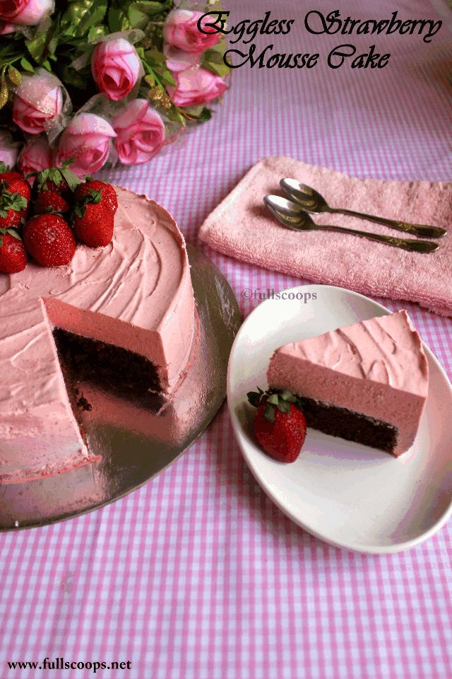 Full Scoops: Eggless Strawberry Mousse Cake