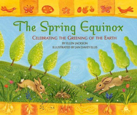 The Spring Equinox: Celebrating the Greening of the Earth, by Ellen Jackson; illustrated by Jan Davey Ellis (Ages 4+): A non-fiction exploration of the Spring Equinox and vernal celebrations throughout the world. At the end there is a story of Ostara, the Anglo-Saxon goddess of the dawn and springtime, and a handful of traditional activities, crafts, and recipes.