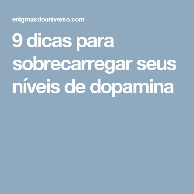 9 dicas para sobrecarregar seus níveis de dopamina